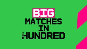 Big Matches To Look Out For In The Hundred 2020