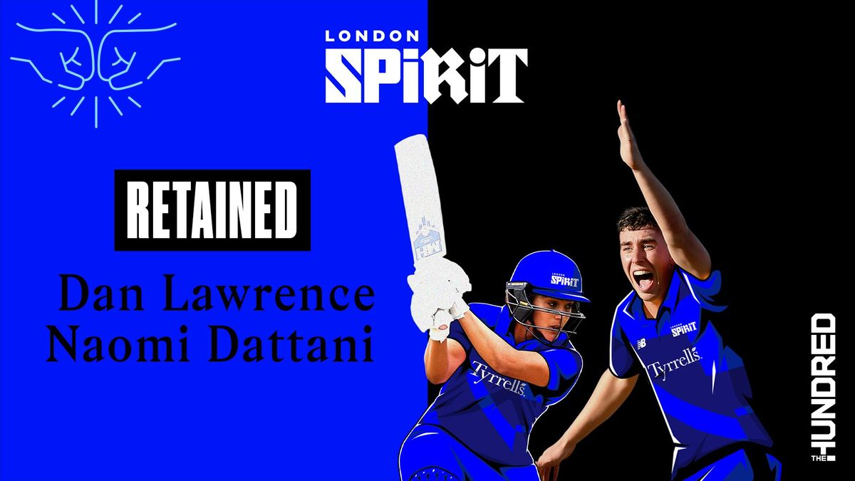 Naomi Dattani and Dan Lawrence are among the latest players retained.